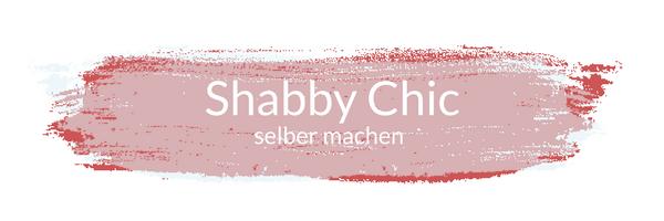 Shabby chic selber machen - Möbel selber streichen